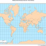 Maps Of The World   World Map Mercator Projection Printable