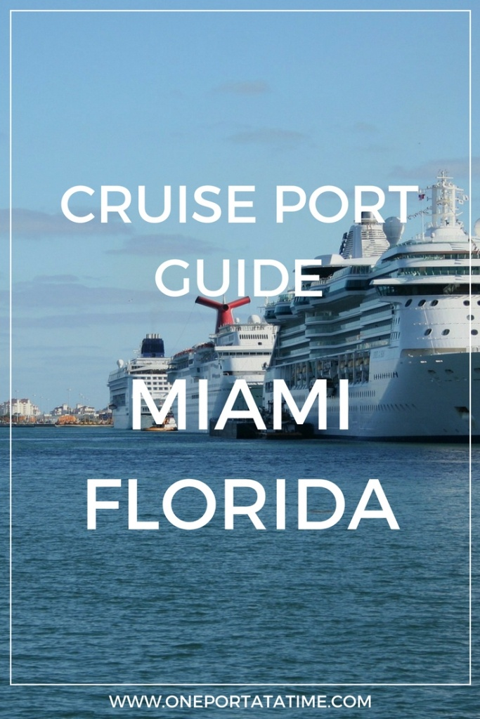 Miami Port Guide For Cruise Passengers - One Port At A Time - Map Of Carnival Cruise Ports In Florida