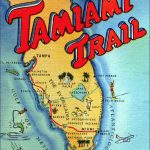 Perspective On 2018 Elections, The Tamiami Trail Turns 90 & New   Tamiami Trail Florida Map