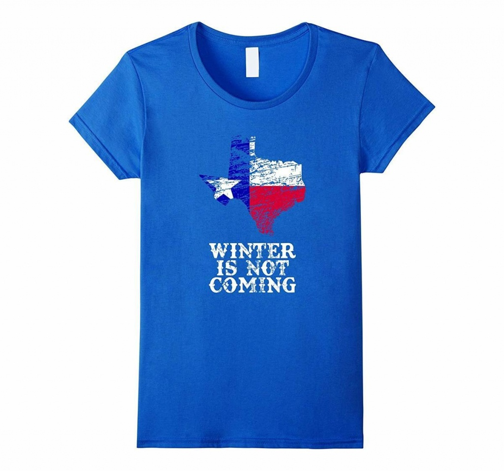 Texas Flag Map Winter Is Not Coming T Shirt Cheap Tee Shirts Funny - Texas Not Texas Map T Shirt